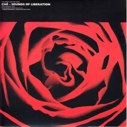 CHE - SOUNDS OF LIBERATION (1LP) - 180 GRAM PRESSING