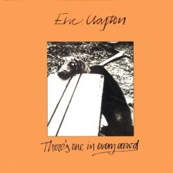 CLAPTON, ERIC - THERE'S PNE IN EVERY CROWD (1LP) - 180 GRAM PRESSING