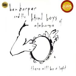 HARPER, BEN & BLIND BOYS OF ALABAMA, THE - THERE WILL BE A LIGHT (1LP) - 180 GRAM PRESSING
