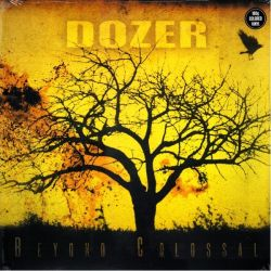 DOZER - BEYOND COLOSSAL (1LP) - LIMITED 180 GRAM CLEAR VINYL PRESSING