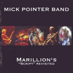 "POINTER, MICK BAND - MARILLION\'S ""SCRIPT\"" REVISITED (2LP)"