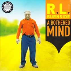 BURNSIDE R.L. - A BOTHERED MIND (1 LP + MP3 DOWNLOAD) - WYDANIE AMERYKAŃSKIE