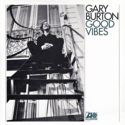 BURTON, GARY - GOOD VIBES (1 LP)