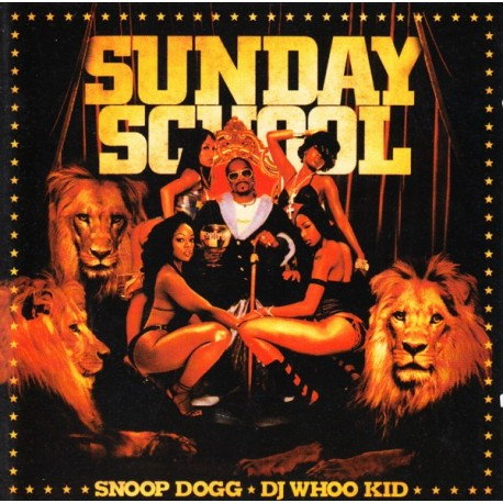 SNOOP DOGG & DJ WHOO KID - SUNDAY SCHOOL