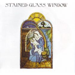 STAINED GLASS WINDOW - STAINED GLASS WINDOW (1 CD)