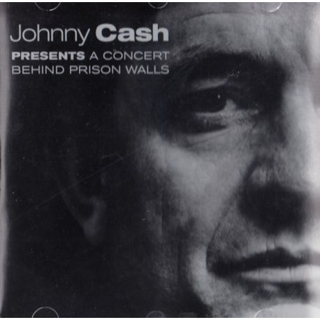 CASH, JOHNNY - PRESENTS A CONCERT BEHIND PRISON WALLS