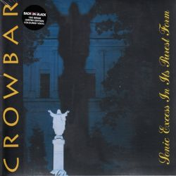 CROWBAR - SONIC EXCESS IN ITS PUREST FORM (1LP) LIMITED EDITION COLOURED VINYL 180 GRAM PRESSING