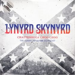 LYNYRD SKYNYRD - CHATTANOOGA CHOO CHOO: THE CLASSIC TENNESSEE BROADCAST (2LP) - LIMITED WHITE 180 GRAM VINYL PRESSING