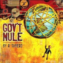 GOV'T MULE - BY A THREAD (2 LP) - 180 GRAM PRESSING - WYDANIE AMERYKAŃSKIE
