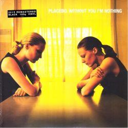 PLACEBO - WITHOUT YOU I'M NOTHING (1 LP) - 180 GRAM PRESSING