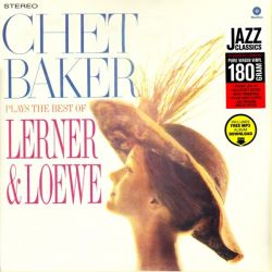 BAKER, CHET - CHET PLAYS THE BEST OF LERNER & LOEWE (1 LP + MP3) - WAX TIME EDITION - 180 GRAM PRESSING W