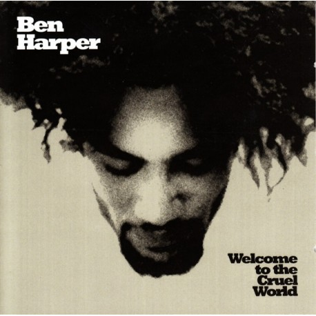 HARPER, BEN - WELCOME TO THE CRUEL WORLD
