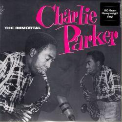 PARKER, CHARLIE - THE IMMORTAL CHARLIE PARKER (1LP) - 180 GRAM PRESSING