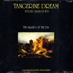 TANGERINE DREAM - EDGAR ALLAN POE'S: THE ISLAND OF THE FAY (1 LP) - WYDANIE AMERYKAŃSKIE