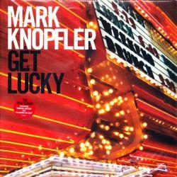 KNOPFLER, MARK - GET LUCKY (2 LP) - 180 GRAM PRESSING - WYDANIE AMERYKAŃSKIE