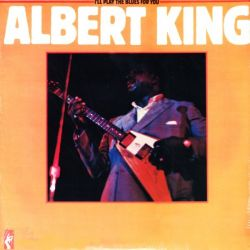 KING, ALBERT - I'LL PLAY THE BLUES FOR YOU (1LP) - WYDANIE AMERYKAŃSKIE