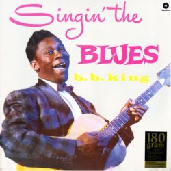 KING, B.B. - SINGIN' THE BLUES (1 LP) - WAX TIME EDITION - 180 GRAM PRESSING