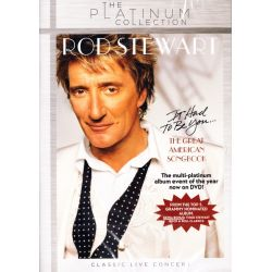 STEWART, ROD - THE GREAT AMERICAN SONGBOOK VOL.1: IT HAD TO BE YOU (1DVD)