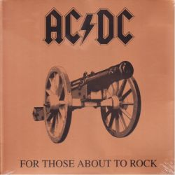 AC/DC - FOR THOSE ABOUT TO ROCK WE SALUTE YOU (1 LP) - 180 GRAM PRESSING