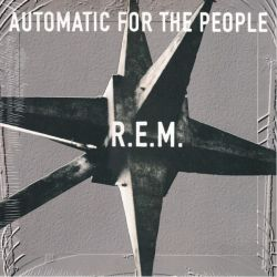 R.E.M. - AUTOMATIC FOR THE PEOPLE (1 LP)
