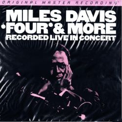 DAVIS, MILES - FOUR & MORE: RECORDED LIVE IN CONCERT (1LP) - MFSL EDITION - 180 GRAM PRESSING