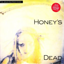 JESUS AND THE MARY CHAIN, THE - HONEY'S DEAD (1 LP) - 180 GRAM PRESSING - WYDANIE AMERYKAŃSKIE