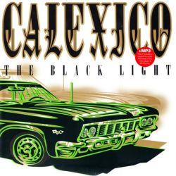 CALEXICO - THE BLACK LIGHT (1 LP + MP3 DOWNLOAD) - WYDANIE AMERYKAŃSKIE