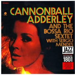 ADDERLEY, JULIAN CANNONBALL & THE BOSSA RIO SEXTET WITH SERGIO MENDES (1 LP) - WAX TIME EDITION - 180 GRAM PRESSING