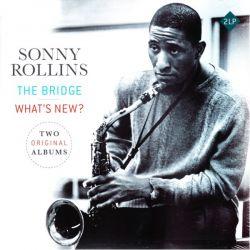 ROLLINS, SONNY - THE BRIDGE / WHAT'S NEW ? (2 LP) - TWO ORIGINAL ALBUMS EDITION