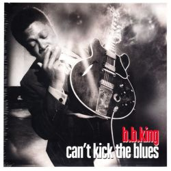 B.B. KING - CAN'T KICK THE BLUES (2LP) - 180 GRAM PRESSING