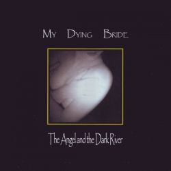 MY DYING BRIDE - THE ANGEL AND THE DARK RIVER (2 LP) - 180 GRAM PRESING