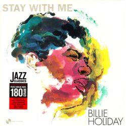 HOLIDAY, BILLIE - STAY WITH ME (1 LP) - 180 GRAM PRESSING