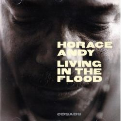 ANDY, HORACE – LIVING IN THE FLOOD