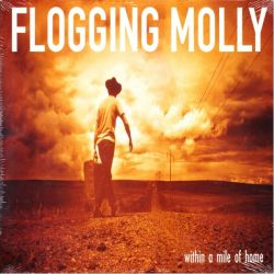 FLOGGING MOLLY - WITHIN A MILE OF HOME (1 LP)