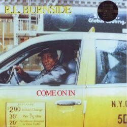 BURNSIDE, R.L. - COME ON IN (1 LP) - 180 GRAM PRESSING - WYDANIE AMERYKAŃSKIE