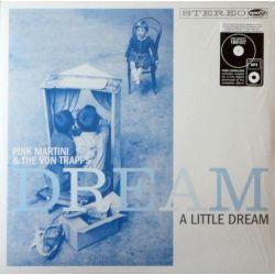 PINK MARTINI & THE VON TRAPS - DREAM A LITTLE DREAM (1 LP) - 180 GRAM PRESSING - WYDANIE AMERYKAŃSKIE