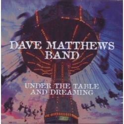 MATTHEWS, DAVE BAND - UNDER THE TABLE AND DREAMING (1 CD) - WYDANIE AMERYKAŃSKIE