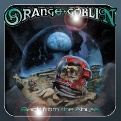 ORANGE GOBLIN - BACK FROM THE ABYSS (2 LP) - 180 GRAM PRESSING