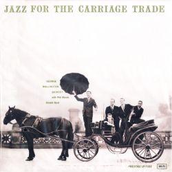 WALLINGTON, GEORGE – JAZZ FOR THE CARRIAGE TRADE (1 LP) - QRP PRESSING - WYDANIE AMERYKAŃSKIE