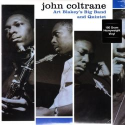 COLTRANE, JOHN - ART BLAKEY'S BIG BAND AND QUINTET (1 LP) - 180 GRAM PRSSING