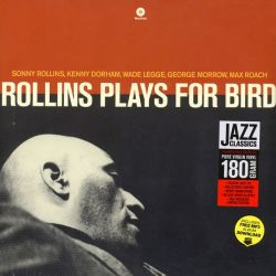 ROLLINS, SONNY - ROLLINS PLAYS FOR BIRD (1 LP) - WAX TIME EDITION - 180 GRAM PRESSING