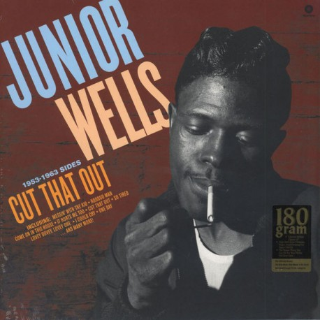 WELLS, JUNIOR - CUT THAT OUT - 1953-1956 SIDES (1 LP) - 180 GRAM PRESSING