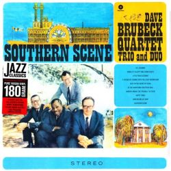 BRUBECK, DAVE - SOUTHERN SCENE (1 LP) - WAX TIME EDITION - 180 GRAM PRESSING