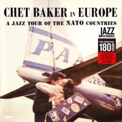 BAKER, CHET - IN EUROPE - A JAZZ TOUR OF THE NATO COUNTRIES (1 LP) - JAZZ WAX EDITION - 180 GRAM PRESSING