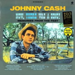 CASH, JOHNNY - NOW, THERE WAS A SONG (1 LP) - WAX TIME EDITION - 180 GRAM PRESSING