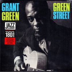 GREEN, GRANT - GREEN STREET (1 LP) - WAX TIME EDITION - 180 GRAM PRESSING