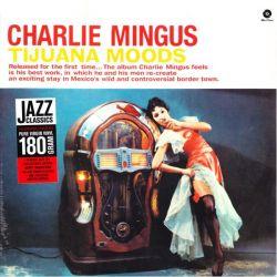 MINGUS, CHARLES - TIJUANA MOODS (1 LP) - WAX TIME EDITION - 180 GRAM PRESSING