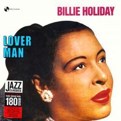 HOLIDAY, BILLIE - LOVER MAN (1 LP) - 180 GRAM PRESSING