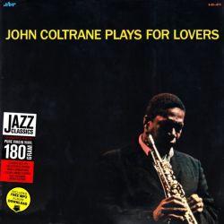 COLTRANE, JOHN - PLAYS FOR LOVERS (1 LP) - JAZZ WAX EDITION - 180 GRAM PRESSING