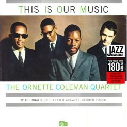 COLEMAN, ORNETTE - THIS IS OUR MUSIC (1 LP) - WAX TIME EDITION - 180 GRAM PRESSING